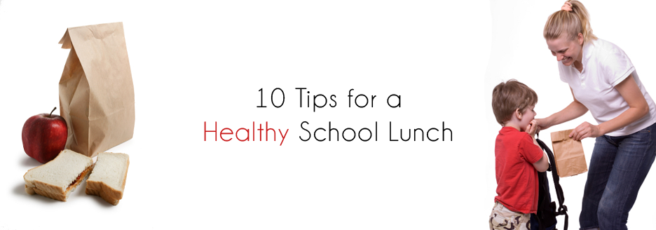 10 Tips for a Healthy School Lunch